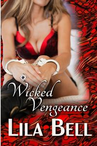 Wicked Vengeance eBook Cover, written by Lila Bell