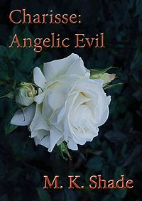 Charisse: Angelic Evil eBook Cover, written by M. K. Shade