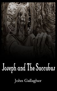 Joseph and the Succubus eBook Cover, written by John Gallagher