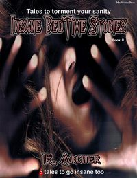 Insane BedTime Stories: Book II eBook Cover, written by Rog Archer