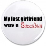 My Ex-Girlfriend was a Succubus Button
