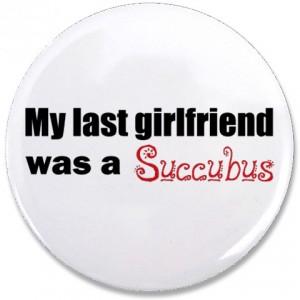 My Ex-Girlfriend was a Succubus Button