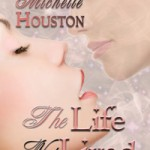 The Life Not Lived by Michelle Houston