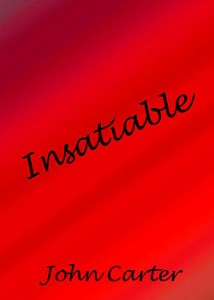 Insatiable by John Carter