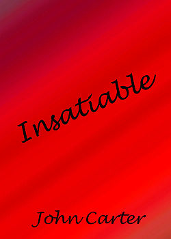 Insatiable by John Carter