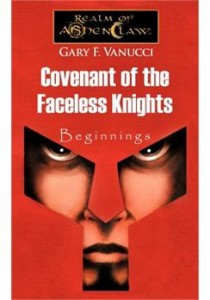 Covenant of the Faceless Knights: Beginnings by Gary F. Vanucci