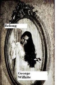 Belong by George Wilhite