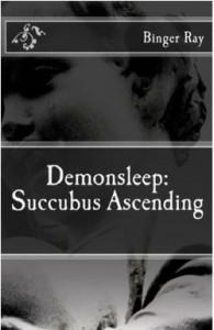 Demonsleep: Succubus Ascending by Binger Ray