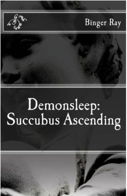 Demonsleep: Succubus Ascending by Binger Ray