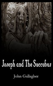 Joseph and the Succubus by John Gallagher