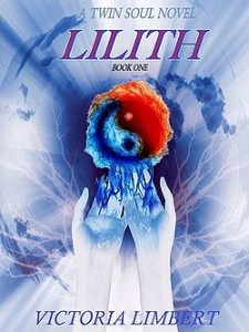 Lilith - Twin Soul Novels by Victoria Limbert