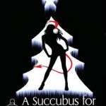 A Succubus for Christmas and Other Tales of Devilish Delights by M. E. Hydra