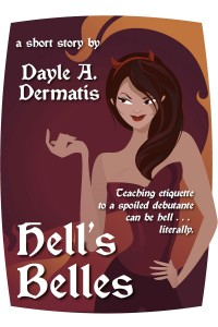 Hell's Belles By Dayle A. Dermatis