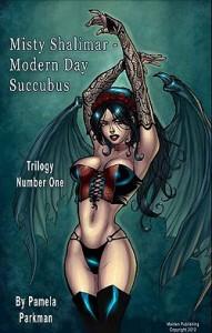 Misty Shalimar - Modern Day Succubus by Pamela Parkman