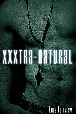 XXXtra-Natural by Lacy Fairview