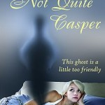 Not Quite Casper by Mercy Loomis