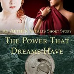 The Powers That Dreams Have by Mercy Loomis