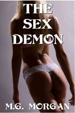The Sex Demon by M.G. Morgan