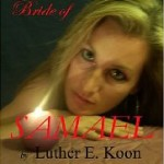 From the Bride of Samael by Luther Koon