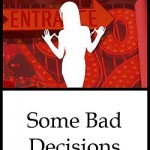 Some Bad Decisions by C.D. Reimer