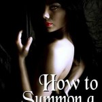 How to Summon a Succubus by Roxie Feurouge