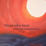 Those Who Howl by Kelouisa