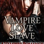 Vampire Love Slave by Isabel King
