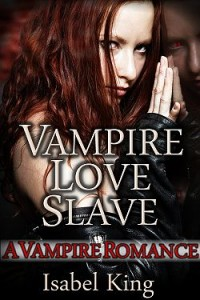 Vampire Love Slave by Isabel King