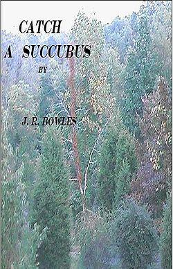 Catch a Succubus by J.R. Bowles