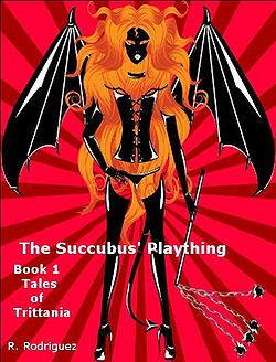 The Succubus' Plaything by R. Rodriguez