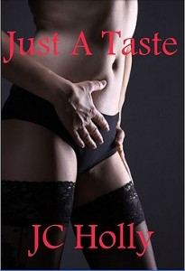 Just A Taste by J.C. Holly