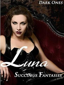 Luna: Succubus Fantasies by Dark Ones