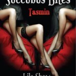 Succubus Bites - Tasmin by Lila Shaw
