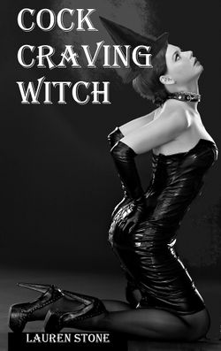 Cock Craving Witch by Lauren Stone