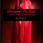 Dreams in Red: Part One by Lilith Li