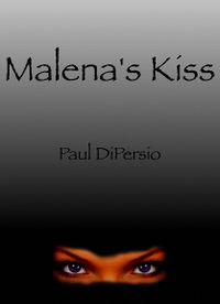 Malena's Kiss by Paul DiPersio