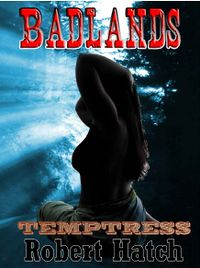 Badlands: Temptress by Robert Hatch