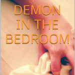 Invisible Demons in the Bedroom by Lacey Filmoure