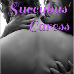 The Succubus' Caress by Valerie Paradis