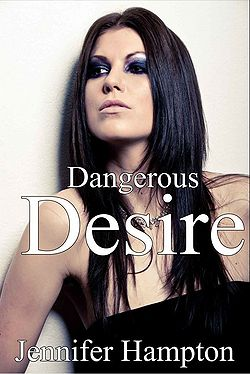 Dangerous Desire Episode 2: The First Night written by Jennifer Hampton
