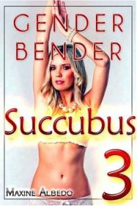 Gender Bender Succubus 3 by Maxine Albedo