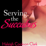 Serving the Succubus by Haleigh Cookson Clark