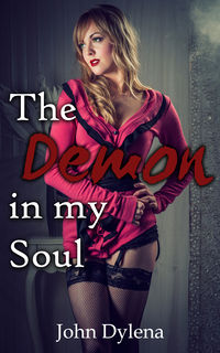 The Demon in my Soul by John Dylena