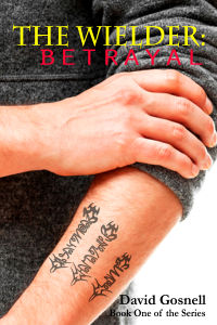 The Wielder: Betrayal by David Gosnell