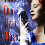 That Old Hell Magic by Justin R. Macumber