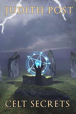 Celt Secrets by Judith Post