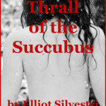 Thrall of the Succubus by Elliot Silvestri