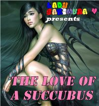 The Love Of A Succubus by Lady Sakimura