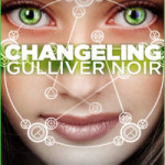 Changeling by Gulliver Noir
