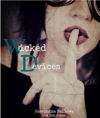 Wicked Devices by Josephine Ballowe